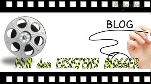 Film dan Eksistensi Blogger