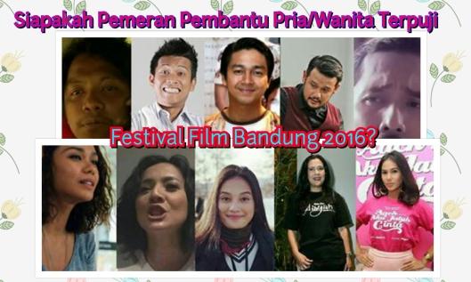 Siapakah Pemeran Pembantu Pria / Wanita Terpuji Festival Film Bandung 2016?