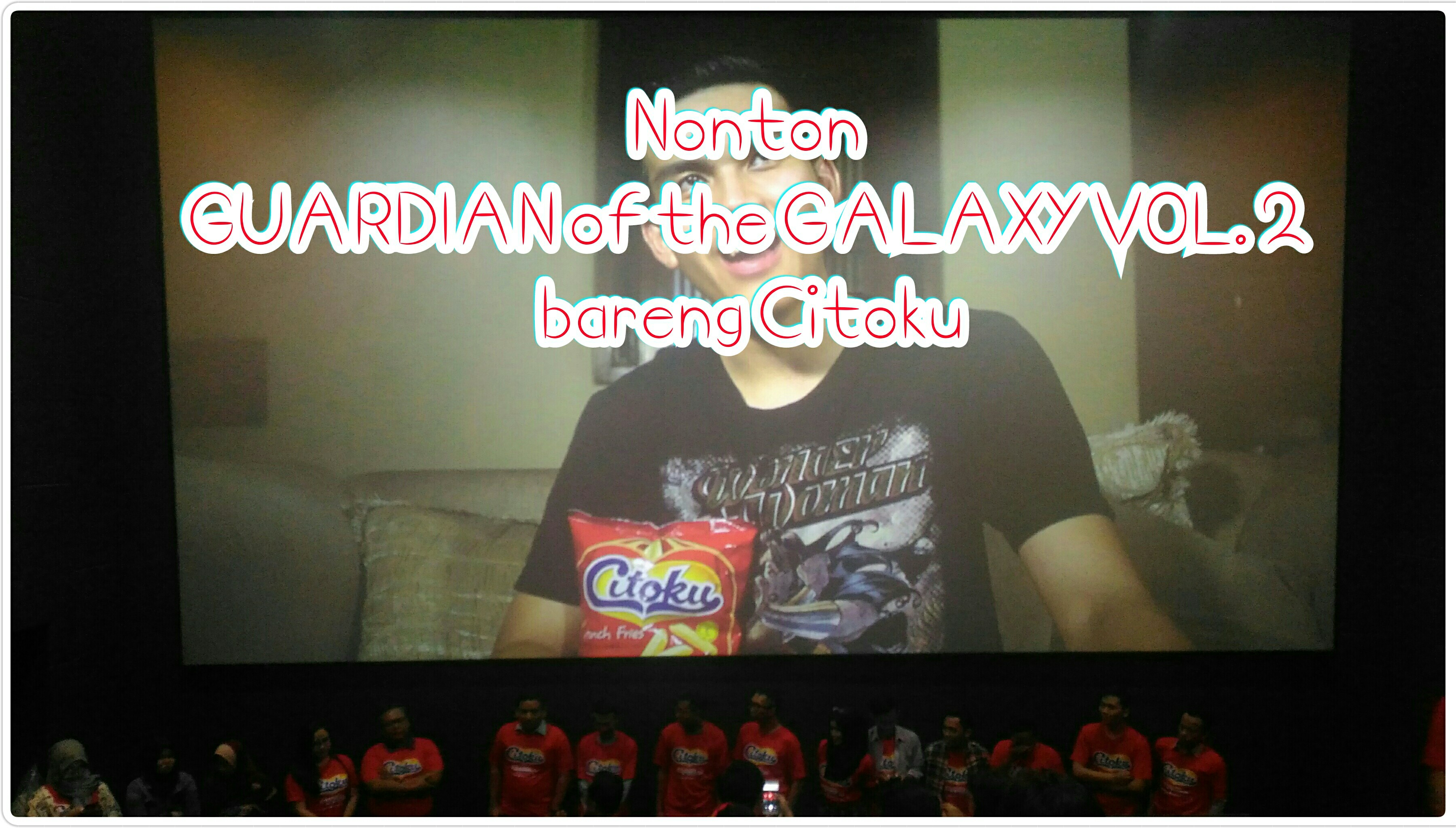 "Nonton ""Guardian of the Galaxy Vol. 2"" bareng Citoku"
